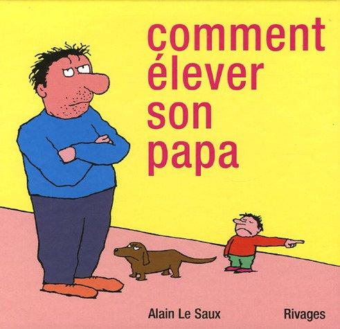 comment élever son papa